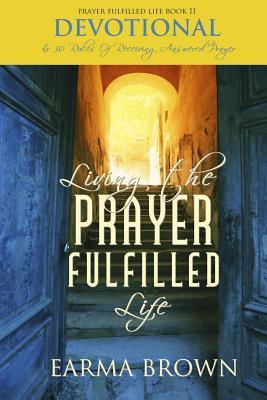 Living The Prayer Fulfilled Life Devotional