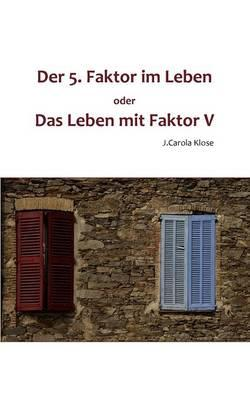 Der 5. Faktor im Leben oder Das Leben mit Faktor V