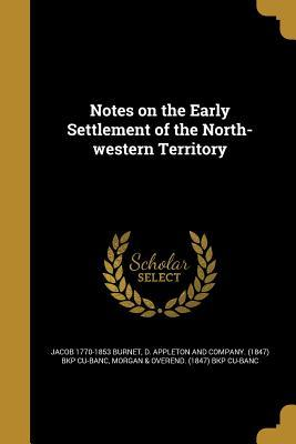 NOTES ON THE EARLY SETTLEMENT