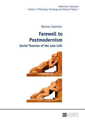 Farewell to Postmodernism