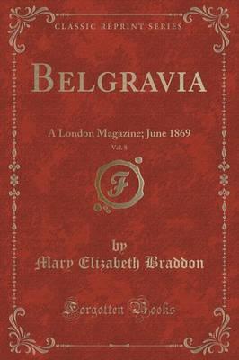 Belgravia, Vol. 8