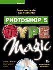Photoshop 5 Type Magic