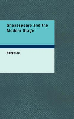 Shakespeare and the Modern Stage