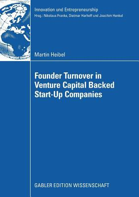 Founder Turnover in Venture Capital Backed Start-up Companies