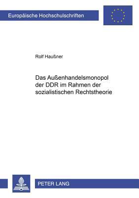 Das Außenhandelsmonopol der DDR im Rahmen der sozialistischen Rechtstheorie