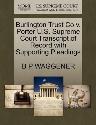 Burlington Trust Co V. Porter U.S. Supreme Court Transcript of Record with Supporting Pleadings