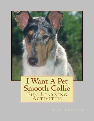 I Want a Pet Smooth Collie