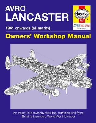 Haynes Avro Lancaster 1941 Onwards All Marks Owners' Workshop Manual