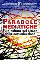 Parabole mediatiche. Fare cultura nel tempo della comunicazione