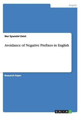 Avoidance of Negative Prefixes in English