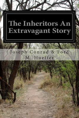 The Inheritors an Extravagant Story