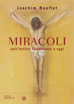 Miracoli dall'Antico Testamento a oggi
