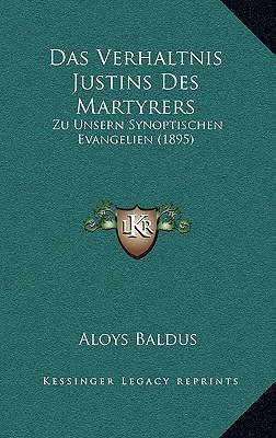 Das Verhaltnis Justins Des Martyrers