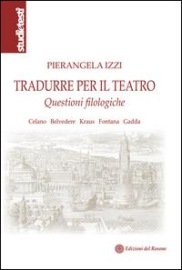 Tradurre per il teatro. Questioni filologiche Celano, Belvedere, Kraus, Fontana, Gadda