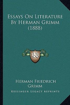 Essays on Literature by Herman Grimm (1888)