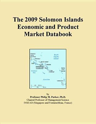 The 2009 Solomon Islands Economic and Product Market Databook