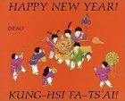 Happy New Year! Kung-Hsi Fa-Ts'Ai