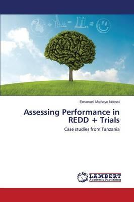 Assessing Performance in REDD + Trials