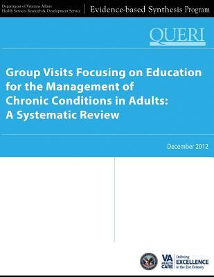 Group Visits Focusing on Education for the Management of Chronic Conditions in Adults
