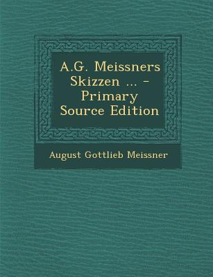 A.G. Meissners Skizz...