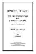 Husserliana XIII : Zur Phänomenologie der Intersubjektivität, Texte aus dem Nachlaß. Erster Teil. 1905-1920