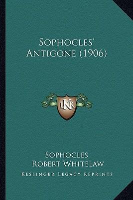 Sophocles' Antigone (1906)