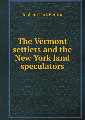 The Vermont Settlers and the New York Land Speculators