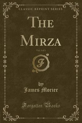 The Mirza, Vol. 3 of...
