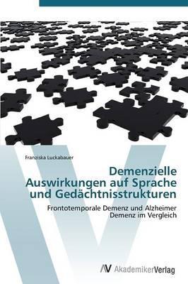 Demenzielle Auswirkungen auf Sprache und Gedächtnisstrukturen