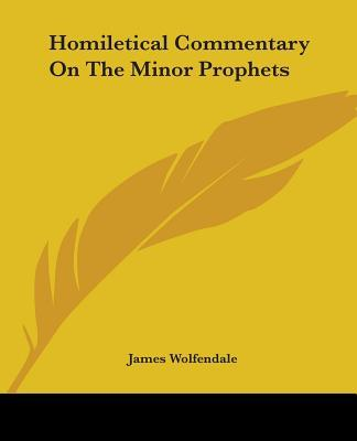 Homiletical Commentary on the Minor Prophets