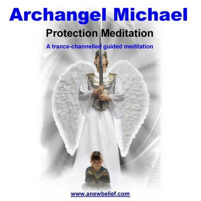 Archangel Michael Protection Meditation - Guided Meditation