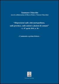 Disposizioni sulle città metropolitane, sulle province, sulle unioni e fusioni di comuni. L.07 aprile 2014, n. 56. Commento a prima lettura