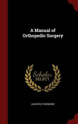 A Manual of Orthopedic Surgery