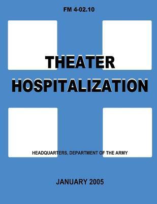Theater Hospitalization Fm 4-02.10
