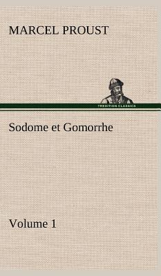 Sodome et Gomorrhe Volume 1