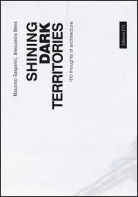 Shining dark territories. 100 thoughts of architecture. Ediz. italiana e inglese