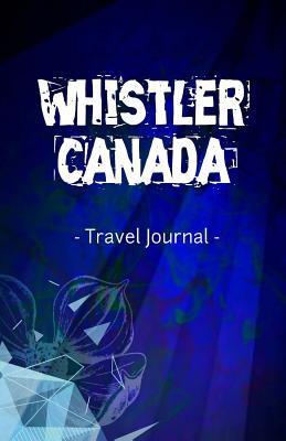 Whistler Canada Travel Journal