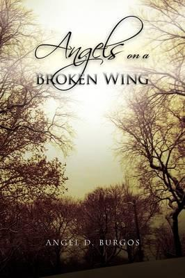 Angels on a Broken Wing