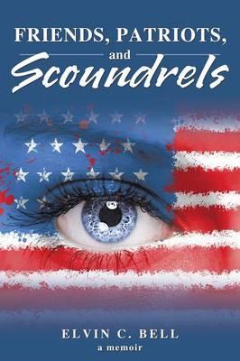 Friends, Patriots, and Scoundrels