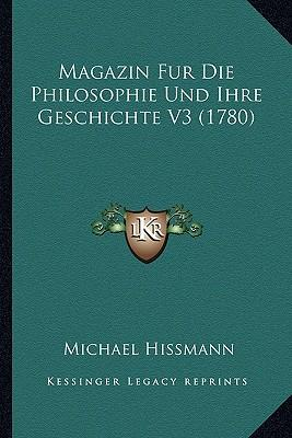 Magazin Fur Die Philosophie Und Ihre Geschichte V3 (1780)