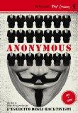 Anonymous. L'esercito degli hacktivisti