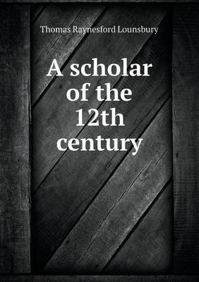 A Scholar of the 12th Century