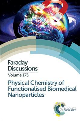 Physical Chemistry of Functionalised Biomedical Nanoparticles