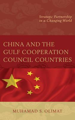 China and the Gulf Cooperation Council Countries