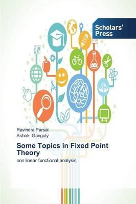 Some Topics in Fixed Point Theory