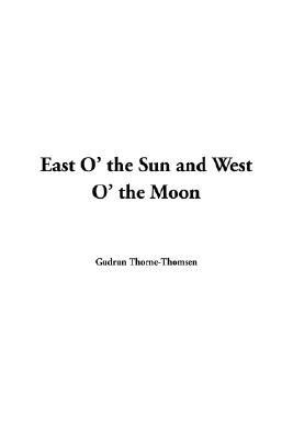 East O' The Sun And West O' The Moon