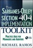 The Sarbanes-Oxley Section 404 Implementation Toolkit