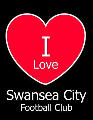 I Love Swansea City ...