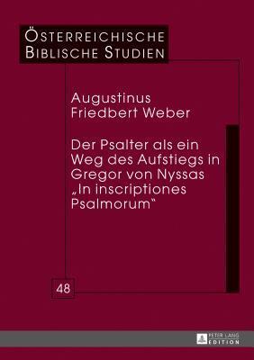 Der Psalter Als Ein Weg Des Aufstiegs in Gregor Von Nyssas in Inscriptiones Psalmorum