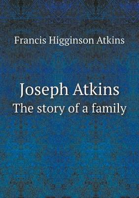 Joseph Atkins the Story of a Family